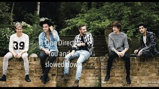 One Direction - You and I (slowed down)