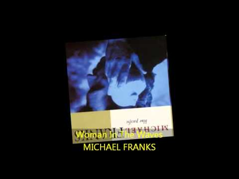 Michael Franks - WOMAN IN THE WAVES
