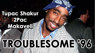 2  Pac -Troublesome 96