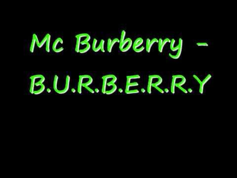 Mc Burberry - B.U.R.B.E.R.R.Y (Iyaz Replay parody)