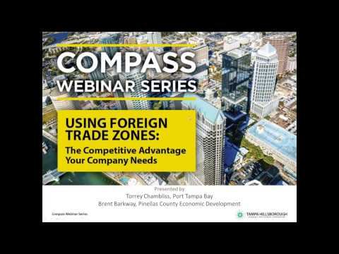 Compass Webinar: Foreign Trade Zones, The Competitive Advantage Your Company Needs