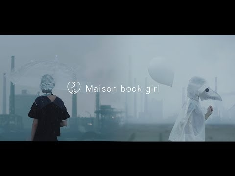 Maison book girl / 鯨工場 / MV