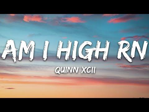 Quinn Xcii - Am I High Rn Feat Blackbear