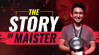 The Story of Maister: The Underdog Who Became The Hated Professional