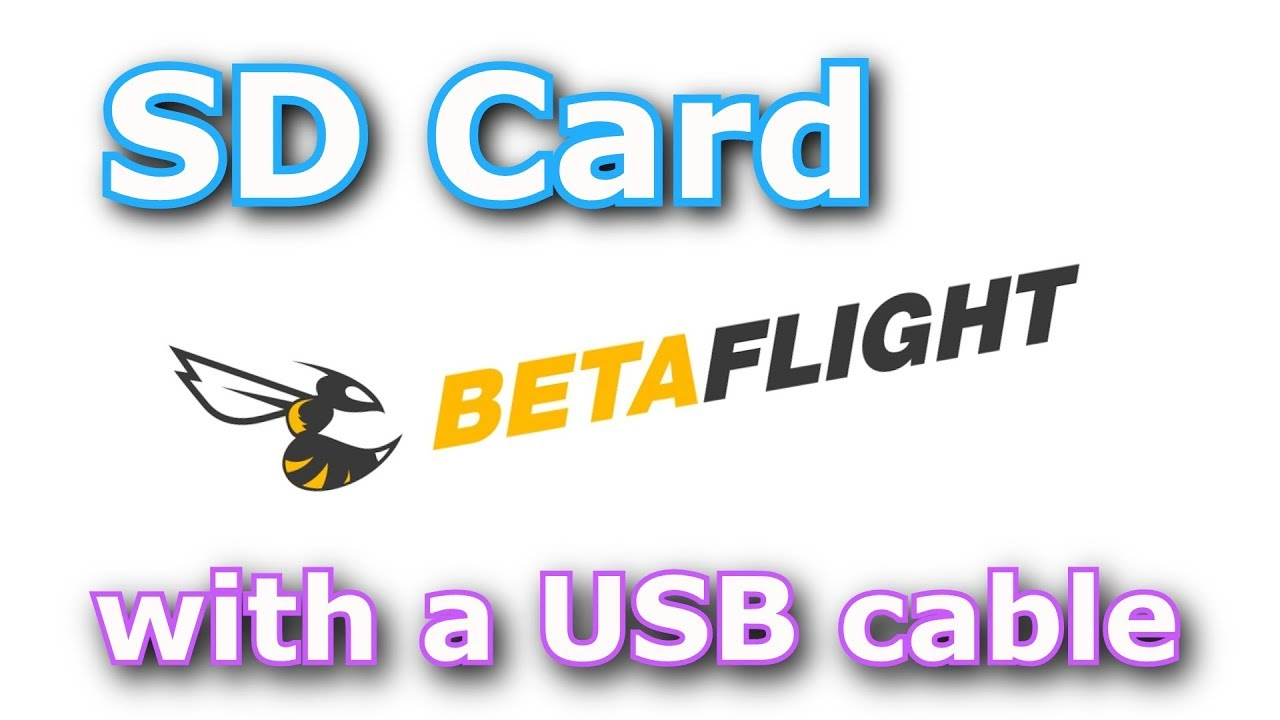 Get your Blackbox logs from SD Card with a USB cable - Betaflight MSC