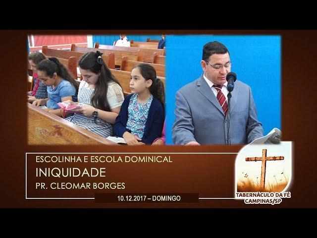 10.12.2017 | Escolinha e Escola Dominical - Iniquidade | Tabernáculo da Fé Campinas/SP