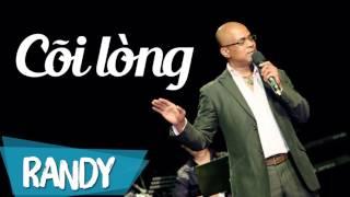 Cõi Lòng ‣ Sáng tác & Trình bày: Randy | Nhạc Vàng Trữ Tình Audio