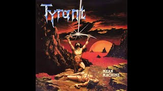 Tyrant - Mean Machine (FULL ALBUM)