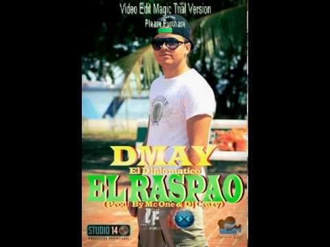 DMay El Diplomatico @ El Raspao (Prod. By Big Yamo Records ...