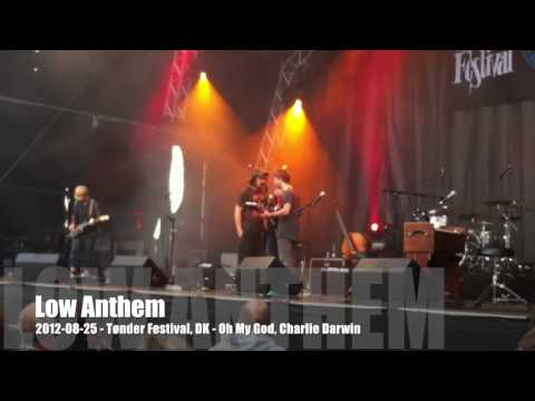 Low Anthem  20120825  Tønder Festival, DK  Oh My God, Charlie Darwin