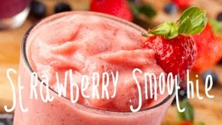How To Make A Strawberry Banana Smoothie