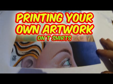 Printing Your Own Artwork On T Shirts