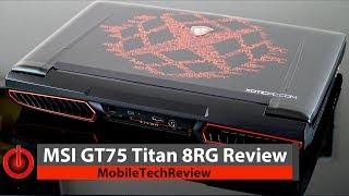 MSI GT75 Titan (Intel 8th gen + GTX 1080) Gaming Laptop Review