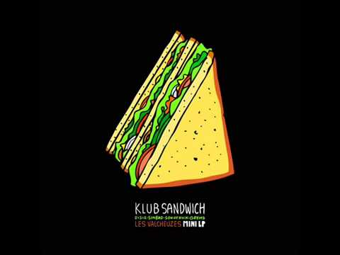 Youtube: Klub Sandwich – Valcheux