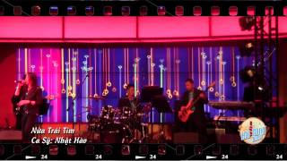 Nua Trai Tim -  Nhat Hao  @ Hollywood Casino with Hai Dang Band