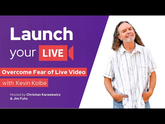 Overcoming The Fear of Live Video, Tips to Be Confident on Camera