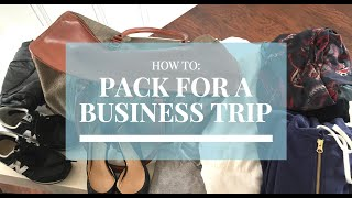 How to Pack for a Business Trip! | The Intern Queen