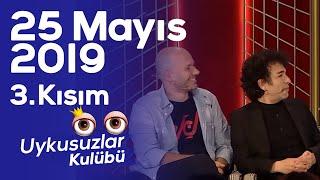 Okan Bayülgen ile Uykusuzlar Kulübü 3. Kısım -25 Mayıs 2019- Oğuz Aksaç - Emre Yücelen - Yağız İzgül
