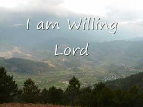 I am Willing Lord