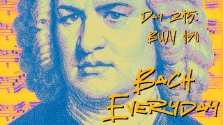 "Bach Everyday 215: Bach Aria ""Lobe, Zion, deinen Gott"" from BWV 190"