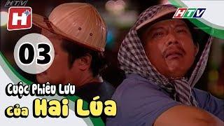Cuộc Phiêu Lưu Của Hai Lúa - Tập 03 | Phim Tình Cảm Việt Nam Hay Nhất 2017
