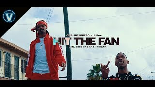 Lil Buzz x Omb Shawniebo - Hit The Fan Dir. WETHEPARTYSEAN