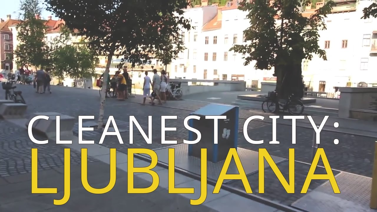 324ca1f0ef61 Ljubljana is the CLEANEST CITY in all Central Europe. Hands down ...