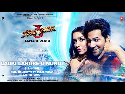 Ladki Lahore U Nundi Street Dancer 3D (Telugu) | Varun D Shraddha K | Guru R, Tulsi K | Sachin Jigar