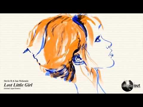 Stevie R & Ian Mckenzie - Lost Little Girl (Roland Appel Remix)