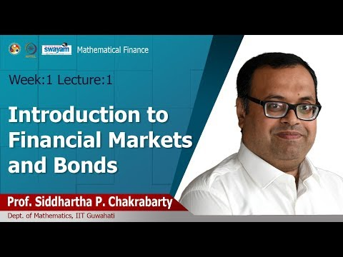 Lec 01: Introduction to Financial Markets and Bonds