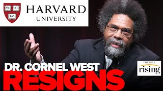 NEW: Dr. Cornel West RESIGNS From Harvard University, Reflects Utter FAILURE Of U.S. Academia