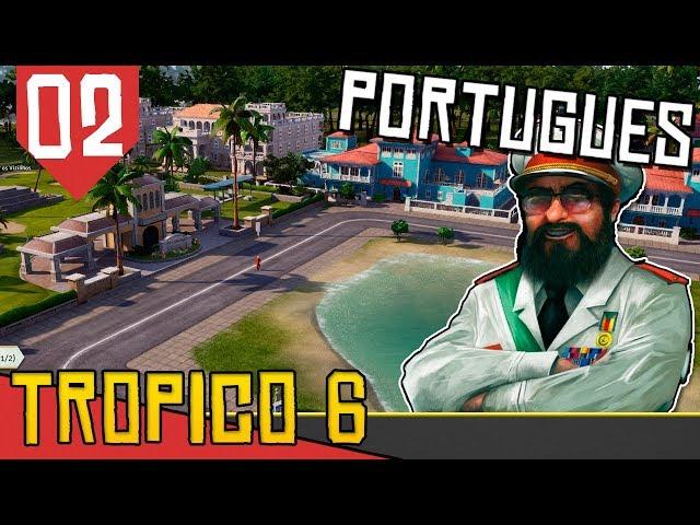 DInheiro para Todos - Tropico 6 em Português #02 [Série Gameplay Português PT-BR]