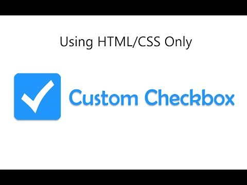 How To Create Custom Checkbox Using HTML And CSS Only