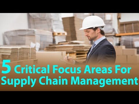 5 Critical Focus Areas For Supply Chain Management