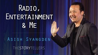 The Storytellers | Radio, Entertainment And Me | Mr. Asish Sangden(Media Personality)