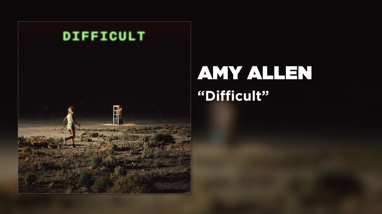 Amy Allen - Difficult [Official Audio]