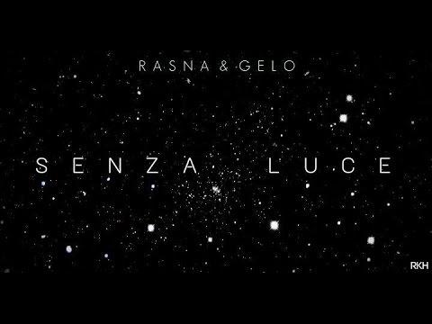 RASNA & GELO - SENZA LUCE (Prod. Charlie Charles)