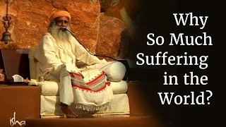 Why So Much Suffering in the World?