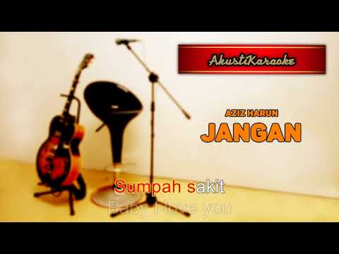 Aziz Harun -  Jangan ( With Chords & Karaoke Versi Akustik )