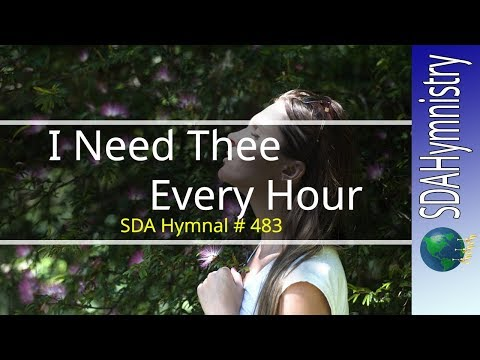 I Need Thee Every Hour | SDA Hymnal No. 483 | I Need The Oh, I Need Thee | SDA Hymn Ministry from YouTube · Duration:  2 minutes 46 seconds