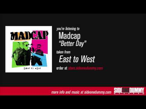 Madcap - Better Day
