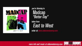 Watch Madcap Better Day video