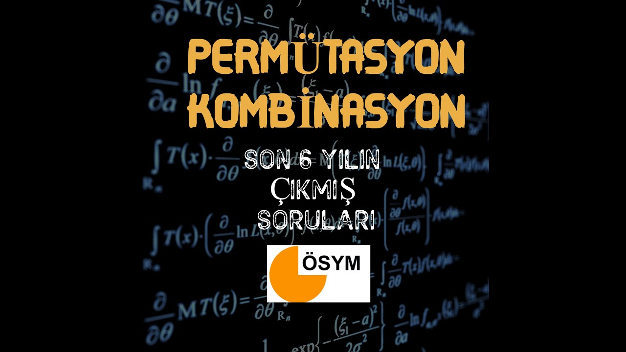 PERMÜTASYON-KOMBİNASYON CİKMİS SORULAR  1