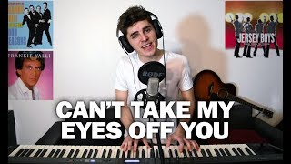 CAN'T TAKE MY EYES OFF YOU | The Four Seasons - PIANO COVER