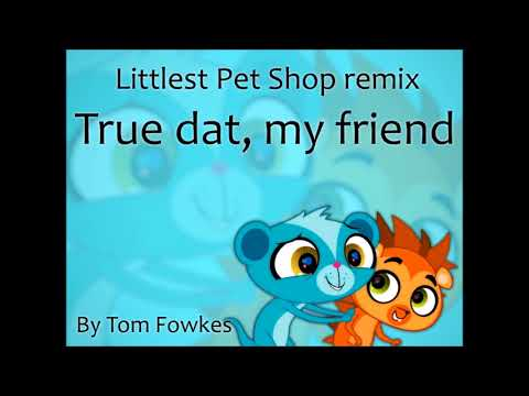 Lps True Dat My Friend By Tom Fowkes