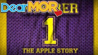 "Dear MOR: ""Number 1"" The Apple Story 05-08-17"