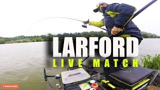 LARFORD FEEDER CHAMPIONSHIP 'LIVE MATCH' QUALIFIER / FEEDER FISHING