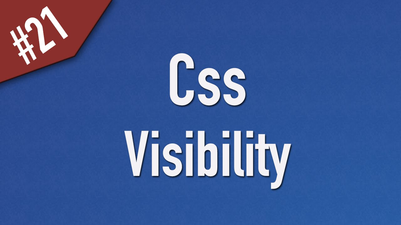 Learn Css in Arabic #21 - Visibility - Visible, Hidden [ Css 2 ]