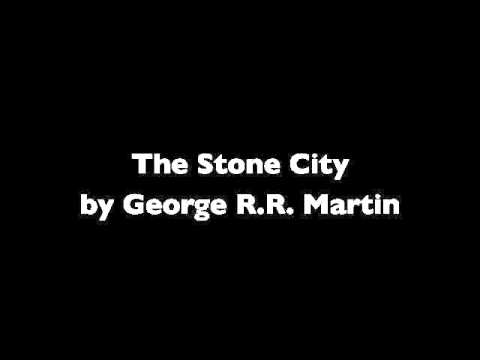 The Stone City by George R.R. Martin