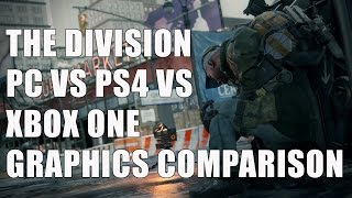 The Division Beta Graphics Comparison: Xbox One vs. PS4 vs. PC